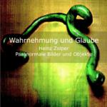 Exhibition catalogue - Heinz Zolper - Wahrnehmung und Glaube
